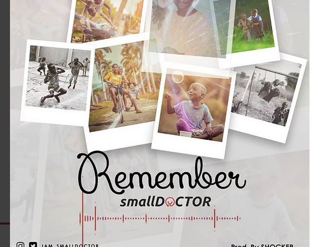 [Music] Small Doctor – Remember | @iam_SmallDoctor