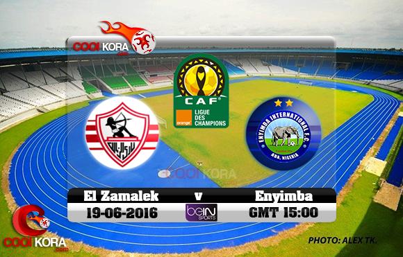 مشاهدة مباراة إنيمبا والزمالك اليوم 19-6-2016 دوري أبطال أفريقيا
