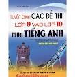 [PDF] Tuyển Chọn Đề Thi Vào Lớp 10 Tiếng Anh - Đào Thúy Lê (Bản đẹp)