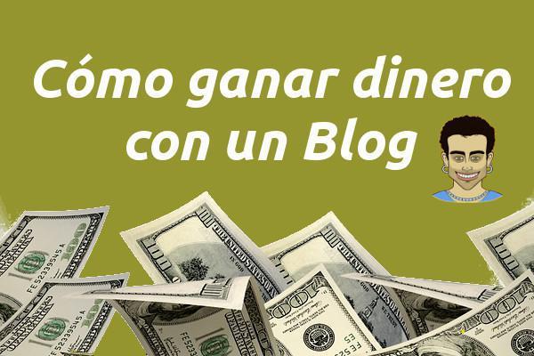 💵 Cómo ganar dinero con un blog - ¿la guía definitiva?