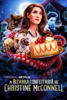 A Bizarra Confeitaria de Christine McConnell 1ª Temporada Torrent - WEB-DL 720p Dual Áudio