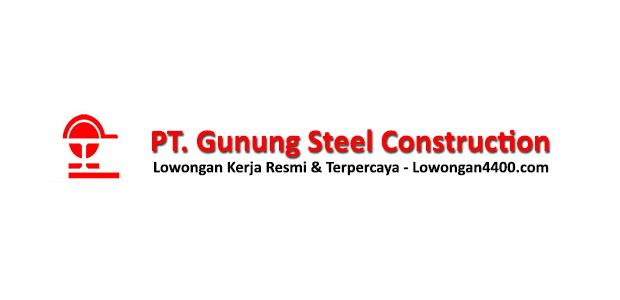 Lowongan Kerja PT. Gunung Steel Construction Cikarang