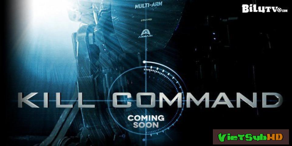 Phim Cỗ Máy Sát Nhân VietSub HD | Kill Command 2016