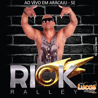 RICK RALLEY - AO VIVO EM ARACAJU - SE 2017