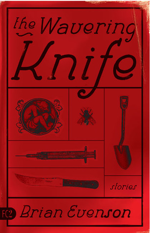https://www.amazon.com/Wavering-Knife-Stories-Brian-Evenson/dp/1573661139/ref=asap_bc?ie=UTF8