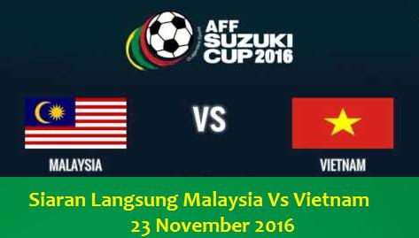 live streaming Malaysia Vs Vietnam 23 November 2016