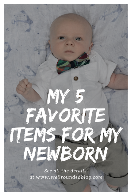 My 5 Favorite Items for my Newborn