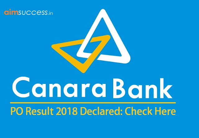 Canara Bank PO Result 2018 Declared Check Here