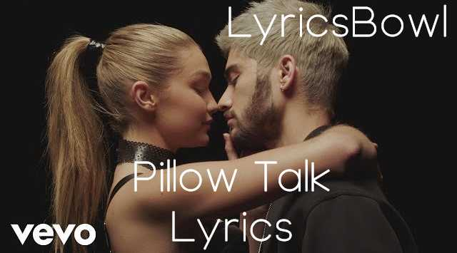 Pillow Talk Lyrics by Zayn Malik | LyricsBowl