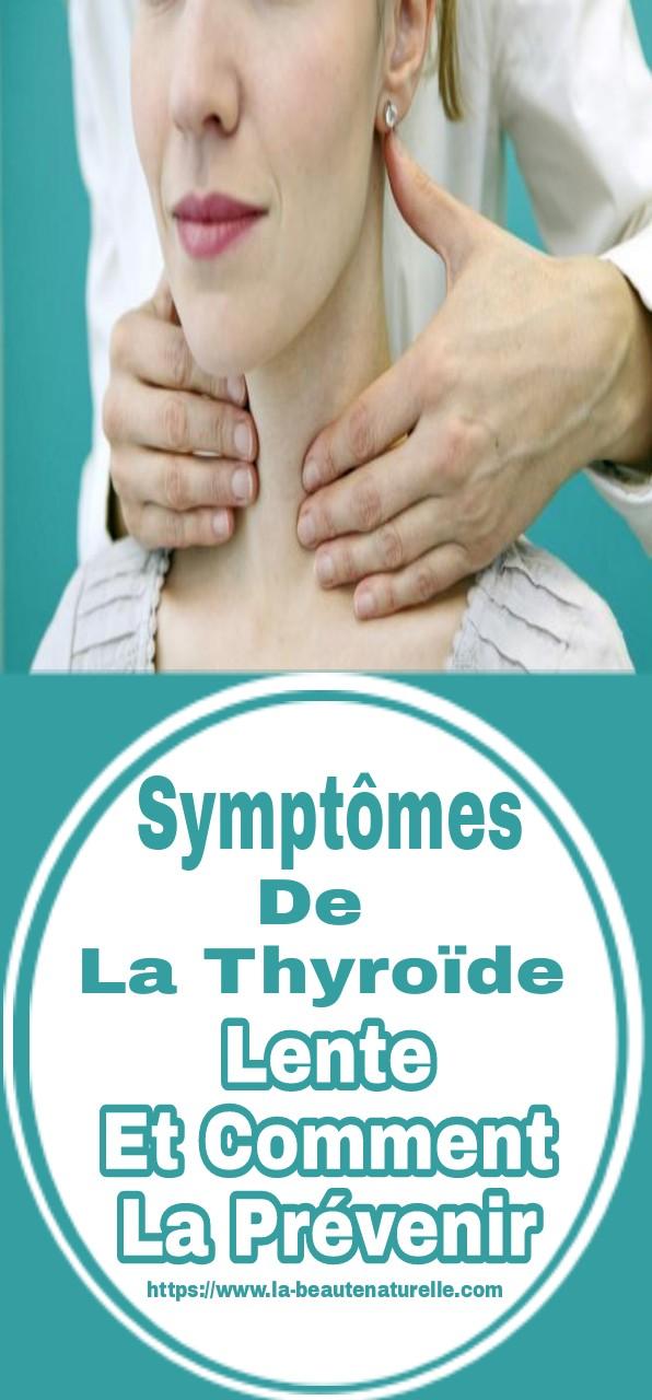 Symptômes de la thyroïde lente et comment la prévenir