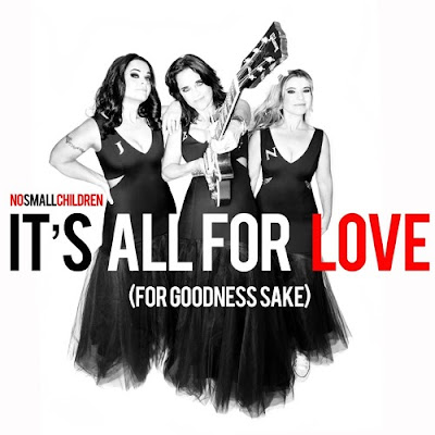 """No Small Children Release Dynamic Single """"It's All For Love (For Goodness Sake)"""""""