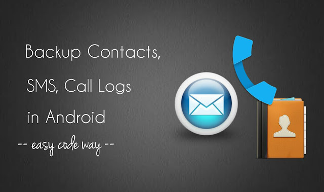 Backup contacts, SMS & call logs in Android