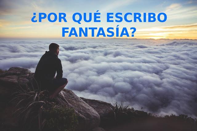 ¿Por qué escribo fantasía?