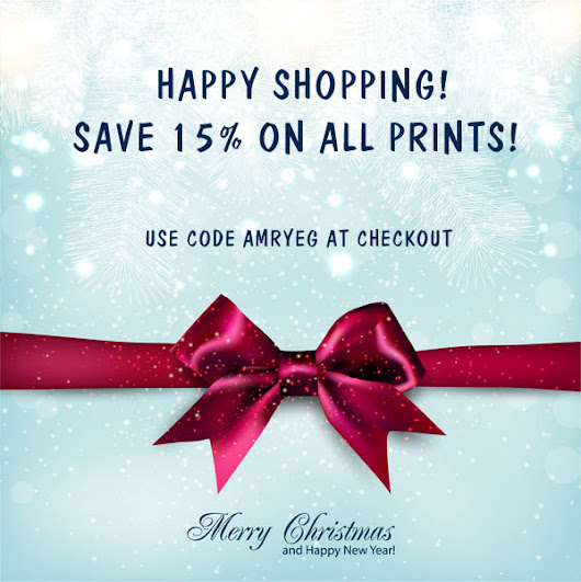 HAPPY SHOPPING! SAVE 15% ON ALL PRINTS!