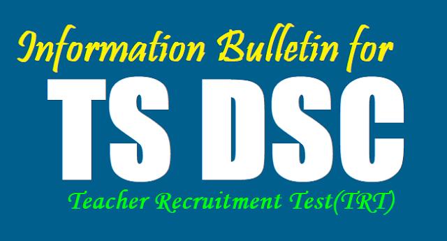 Information Bulletin TS DSC,Teacher Recruitment Test,Tet cum TRT,TS Teachers Recruitment,