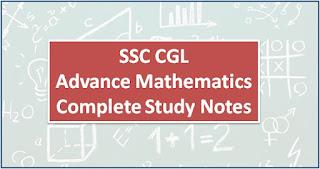 SSC CGL Advance Mathematics Complete Study Notes