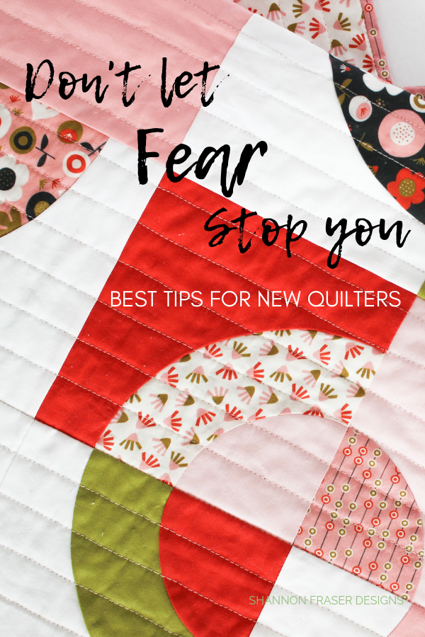 "Don't let fear stop you | Best Tips for New Quilters + How to find a 1/4"" seam allowance 