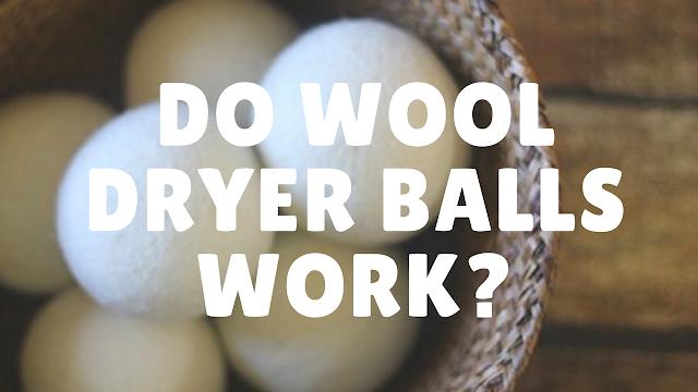 Do Wool Dryer Balls Work