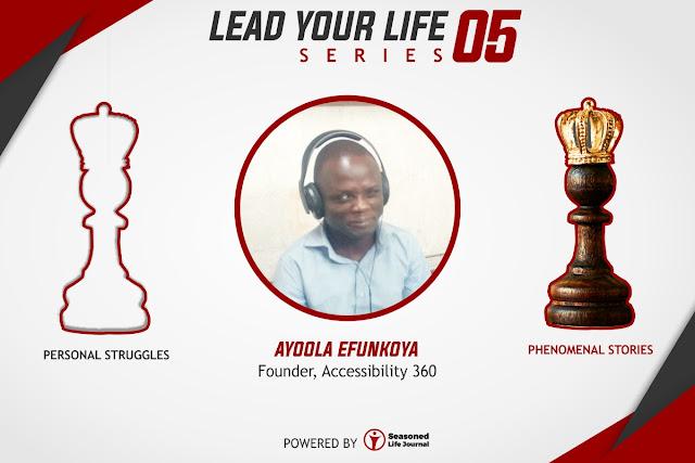 Focusing on Your Inner Strength - Ayoola Efunkoya (Founder, Accessibilty 360)