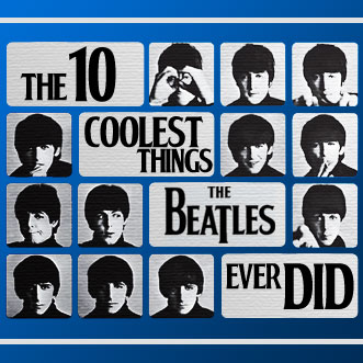The 10 Coolest Things The Beatles Ever Did