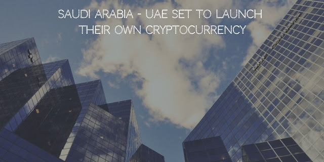 Saudi Arabia - UAE Set to Launch Their Own Cryptocurrency