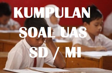 Soal UAS - PAS PPKN PKn Kelas 5 SD/MI Semester 1 ( Ganjil )