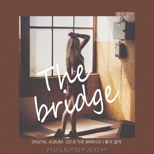 The Bridge – 틈이 없어 – Single