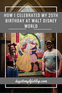 How I Celebrated My 25th Birthday at Walt Disney World | Keys to My Life