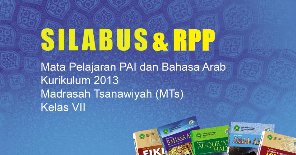 Rpp Dan Silabus Pai Dan Bahasa Arab Mts Kelas Vii Kurikulum 2013 Guru Madrasah
