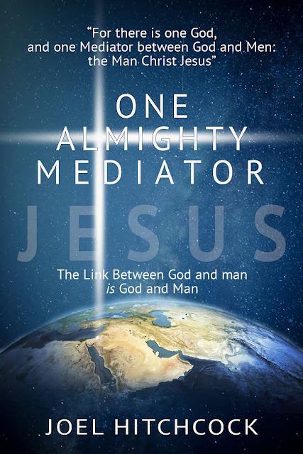 One Almighty Mediator - JESUS, by Joel Hitchcock
