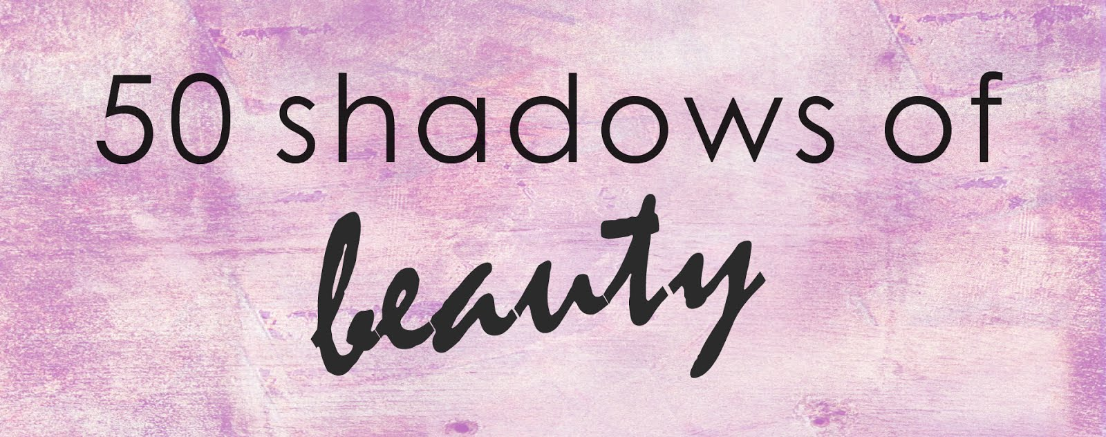 50 shadows of BEAUTY