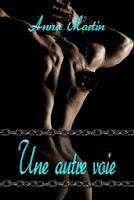 http://lachroniquedespassions.blogspot.fr/2014/04/une-autre-voie-de-anna-martin.html