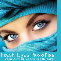 Fresh Eyes Proofing . Every Author needs fresh eyes