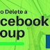 How To Delete Group Facebook