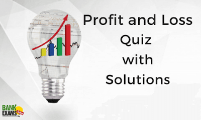 Profit and Loss Quiz 15 Questions with Solutions
