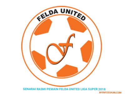 Senarai Rasmi Pemain Felda United Liga Super 2018
