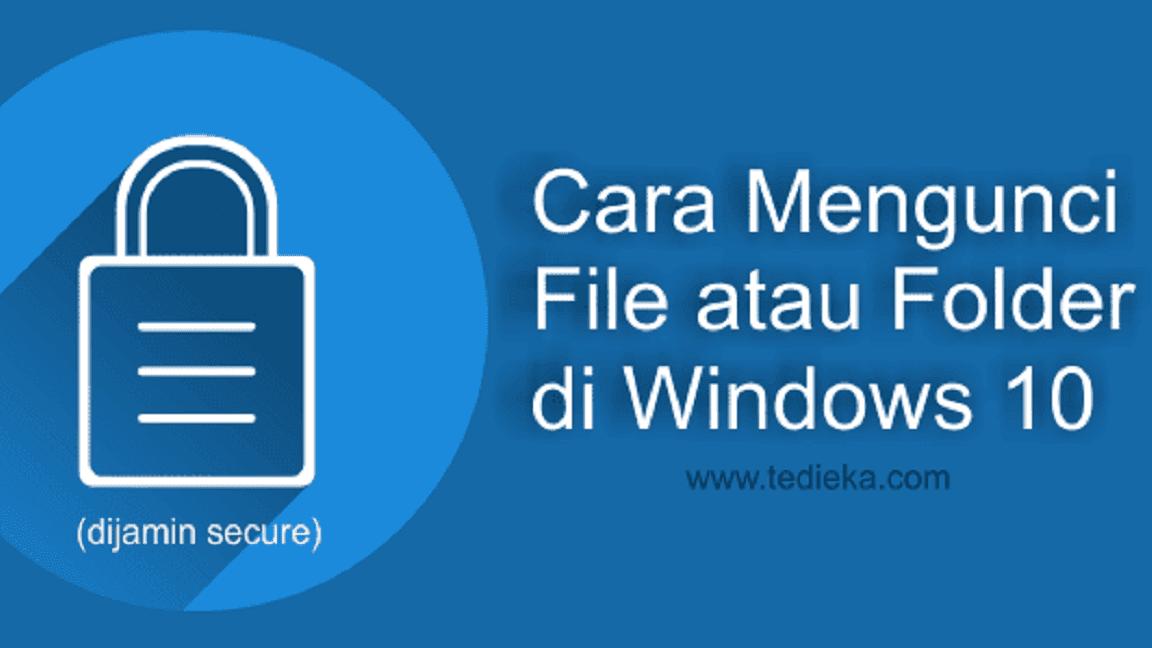 Mengunci folder atau file di windows
