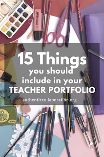 Fifteen Things You Should Include in Your Teaching Portfolio from authenticcollaboration.org #teaching #portfolio #education