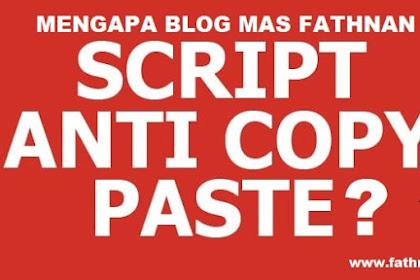 Beberapa Alasan Mengapa Blog Mas Fathnan Menggunakan Script Anti Copas