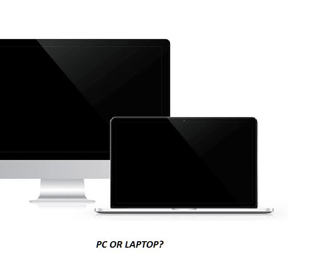 PC atau laptop?