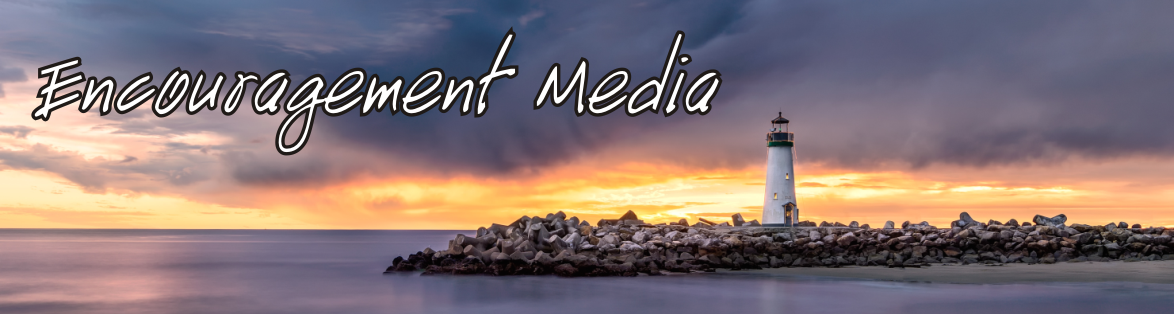 Encouragement Media