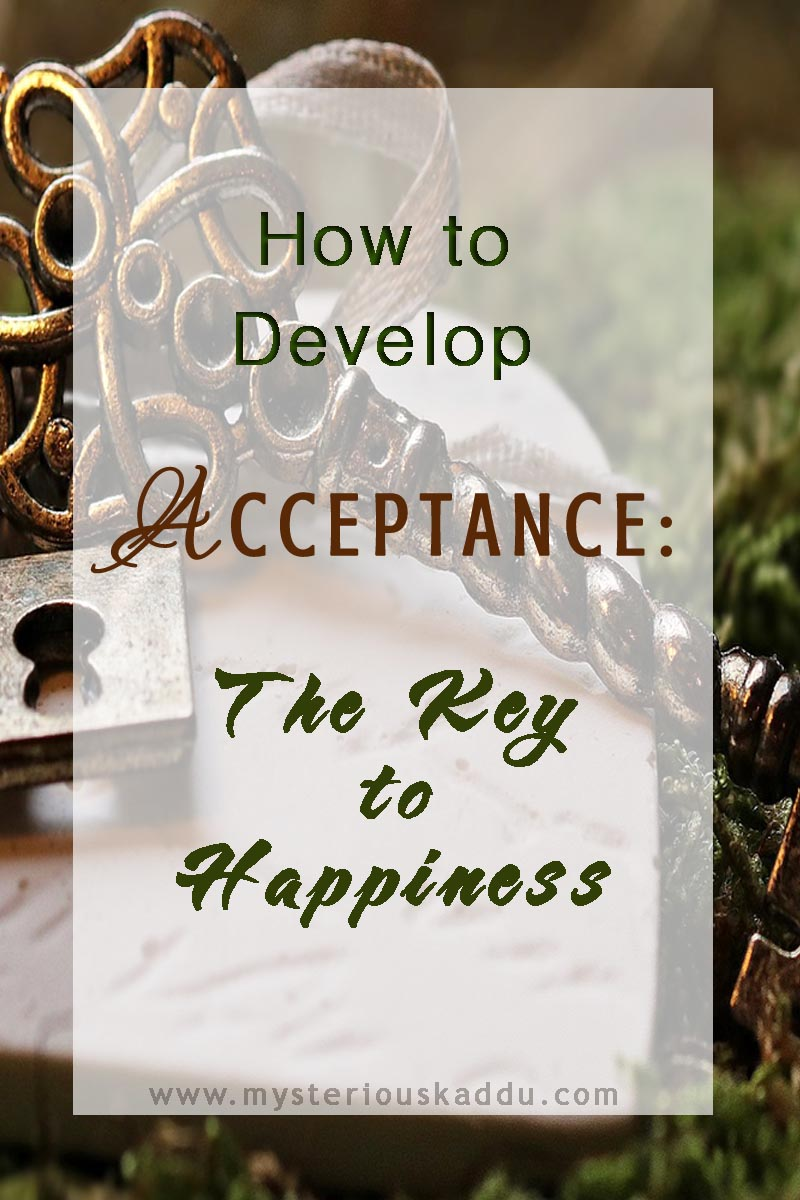 How to Develop Acceptance: The Key to Happiness?