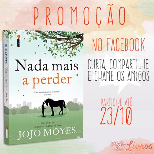 Promoção - Nada Mais a Perder da Jojo Moyes