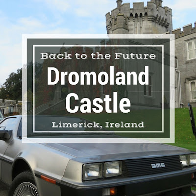 Going Back to the Future at Dromoland Castle near Limerick Ireland