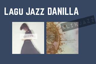 daftar kumpulan lagu jazz danilla terbaru