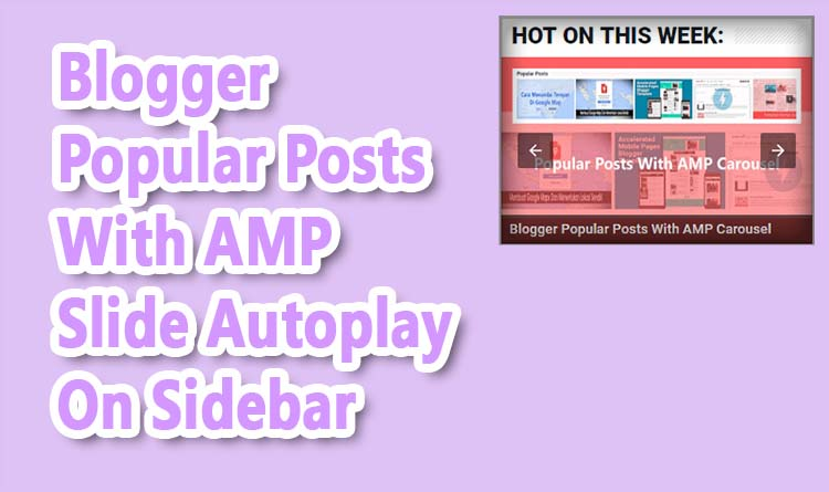 Blogger Popular Posts With AMP Slide Autoplay On Sidebar