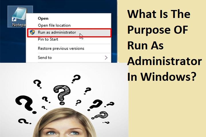 What Is The Purpose OF Run As Administrator In Windows?