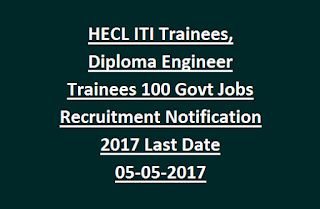 HECL ITI Trainees, Diploma Engineer Trainees 100 Govt Jobs Recruitment Notification 2017