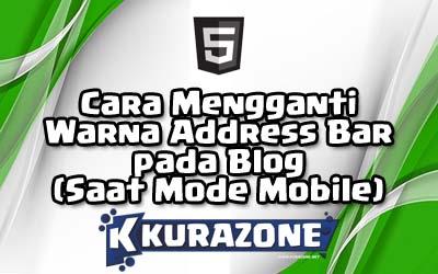 Cara Mengganti Warna Address Bar pada Blog (Saat Mode Mobile)
