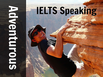 An adventurous person | IELTS Speaking Cue Card